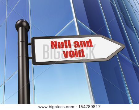 Law concept: sign Null And Void on Building background, 3D rendering