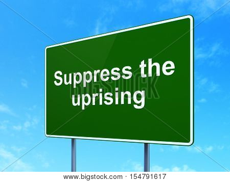 Politics concept: Suppress The Uprising on green road highway sign, clear blue sky background, 3D rendering