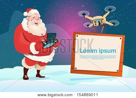 Santa Claus Hold Remove Controller Drone Flying With Banner Signboard Copy Space Flat Vector Illustration