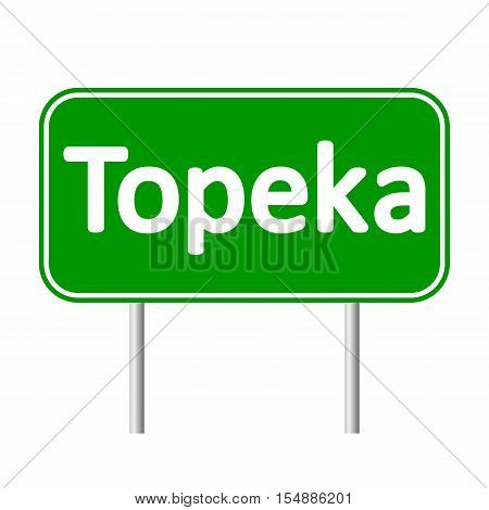 Topeka green road sign isolated on white background