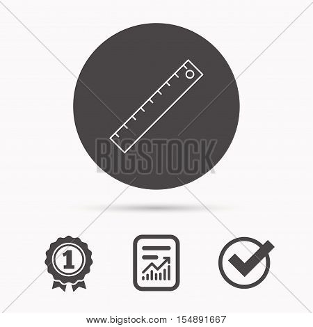 Ruler icon. Straightedge sign. Geometric symbol. Report document, winner award and tick. Round circle button with icon. Vector
