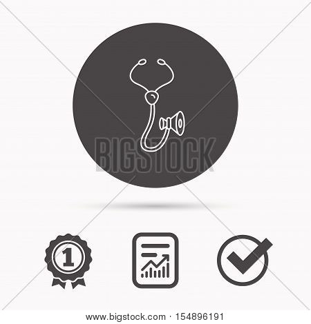 Stethoscope icon. Medical doctor equipment sign. Pulmology symbol. Report document, winner award and tick. Round circle button with icon. Vector