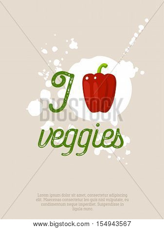 I love veggies - motivation poster with lettering, blots and bell pepper. Vector illustration, eps10.
