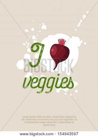 I love veggies - motivation poster with lettering, blots and beetroot. Vector illustration, eps10.