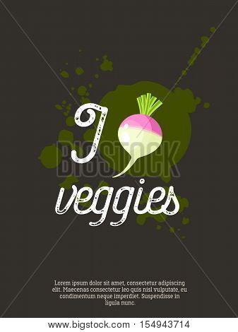 I love veggies - motivation poster with lettering, blots and turnip. Vector illustration, eps10.