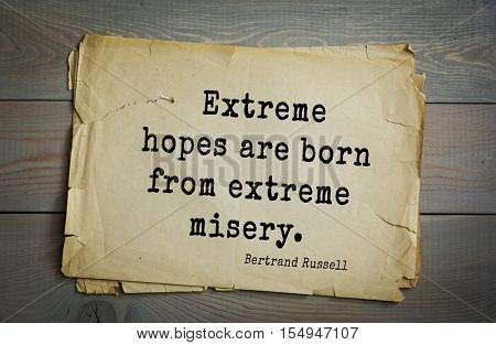 Top 35 quotes by Bertrand Russell - British philosopher, logician, mathematician, historian, writer, Nobel laureate. Extreme hopes are born from extreme misery.