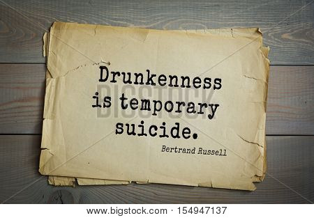 Top 35 quotes by Bertrand Russell - British philosopher, logician, mathematician, historian, writer, Nobel laureate. Drunkenness is temporary suicide.