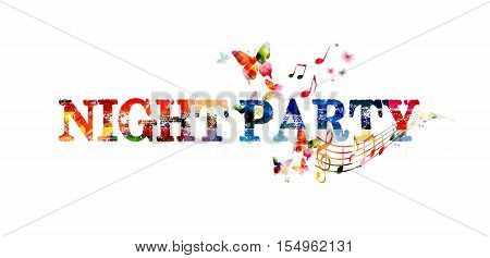 Colorful typographic party background. Party poster design. Night party inscription with music notes. Night party lettering vector illustration. Party text design isolated. Night party invitation