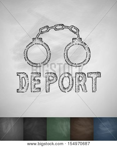 handcuffs DEPORT icon. Hand drawn vector illustration. Chalkboard Design