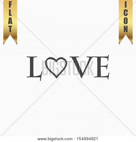 Stylized text Love. Flat Icon. Vector illustration grey symbol on white background with gold ribbon