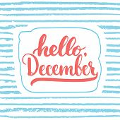 Hand drawn typography lettering phrase Hello, December isolated on the white background. Fun brush ink calligraphy inscription for winter greeting invitation card or print design poster