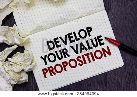Writing Note Showing Develop Your Value Proposition. Business Photo Showcasing Prepare Marketing Str