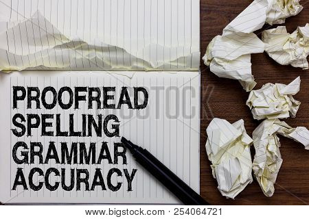 Handwriting text writing Proofread Spelling Grammar Accuracy. Concept meaning Grammatically correct Avoid mistakes Marker over notebook crumpled papers ripped pages several tries mistakes. poster