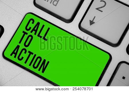Writing Note Showing Call To Action. Business Photo Showcasing Encourage Decision Move To Advance Su