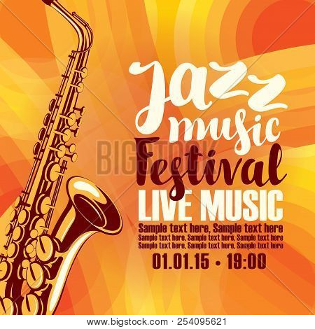 Music Concert Poster For A Jazz Festival Live Music With The Image Of A Saxophone On The Colored Bac