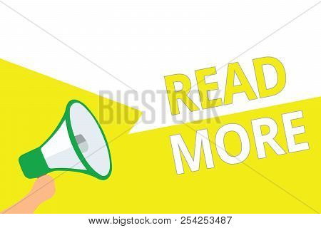 Conceptual Hand Writing Showing Read More. Business Photo Showcasing Provide More Time Or Thorough R