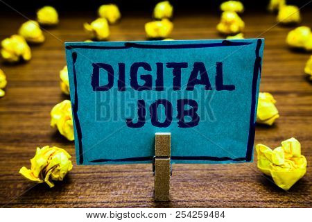 Word Writing Text Digital Job. Business Concept For Get Paid Task Done Through Internet And Personal