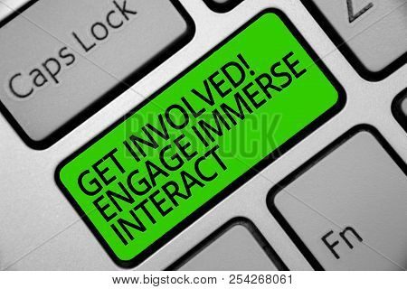 Handwriting Text Get Involved Engage Immerse Interact. Concept Meaning Join Connect Participate In T