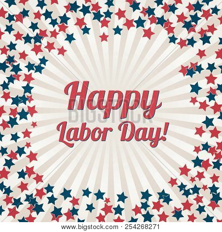 Happy Labor Day Banner. Labour Day Or Patriot Day Background Wits Stars. Retro Patriotic Vector Illu