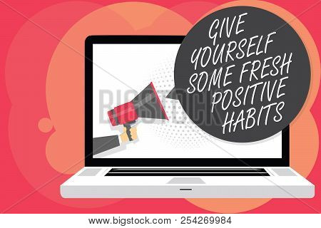 Word Writing Text Give Yourself Some Fresh Positive Habits. Business Concept For Get Healthy Positiv