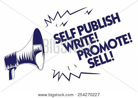 Writing Note Showing Self Publish Write Promote Sell. Business Photo Showcasing Auto Promotion Writi
