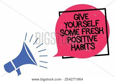 Writing Note Showing Give Yourself Some Fresh Positive Habits. Business Photo Showcasing Get Healthy