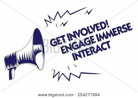 Writing Note Showing Get Involved Engage Immerse Interact. Business Photo Showcasing Join Connect Pa