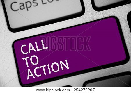 Word Writing Text Call To Action. Business Concept For Encourage Decision Move To Advance Successful