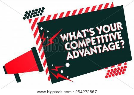 Handwriting Text Writing What S Is Your Competitive Advantage Question. Concept Meaning Marketing St