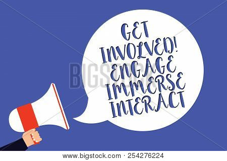 Conceptual Hand Writing Showing Get Involved Engage Immerse Interact. Business Photo Text Join Conne