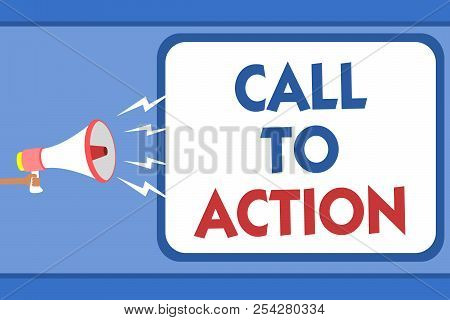 Text Sign Showing Call To Action. Conceptual Photo Encourage Decision Move To Advance Successful Str