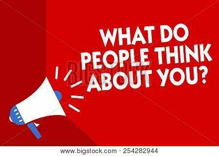 Conceptual Hand Writing Showing What Do People Think About You Question. Business Photo Showcasing O