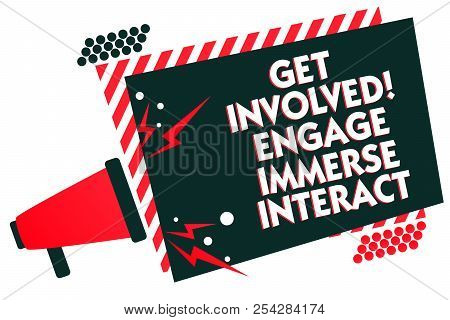 Handwriting Text Writing Get Involved Engage Immerse Interact. Concept Meaning Join Connect Particip