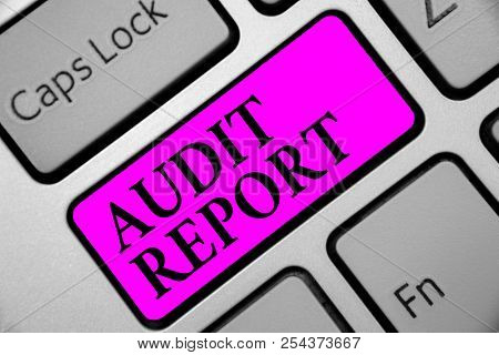 Writing Note Showing Audit Report. Business Photo Showcasing An Appraisal Of Complete Financial Stat
