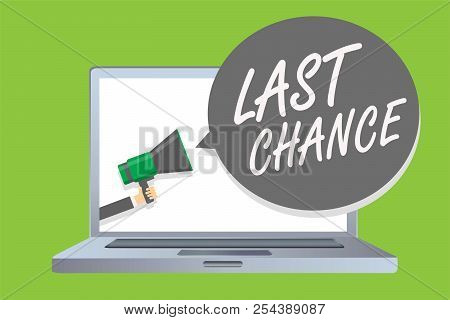 Handwriting Text Last Chance. Concept Meaning Final Opportunity To Achieve Or Acquire Something Or A
