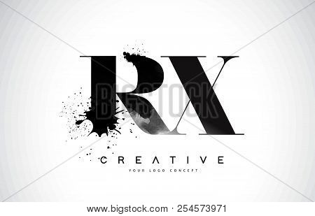 Rx R X Letter Logo Design With Black Ink Watercolor Splash Spill Vector Illustration.