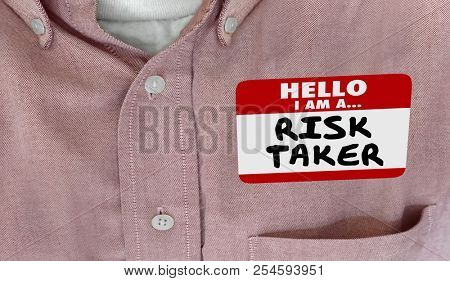 Hello Im a Risk Taker Bold Brave Courage Name Tag 3d Illustration