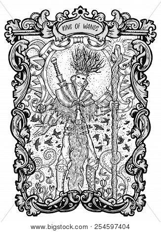 King Of Wands. Minor Arcana Tarot Card. The Magic Gate Deck. Fantasy Engraved Vector Illustration Wi