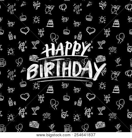 Happy Birthday Lettering With Party Doodles. Hand Drawn Vector Sketch. White On Black.