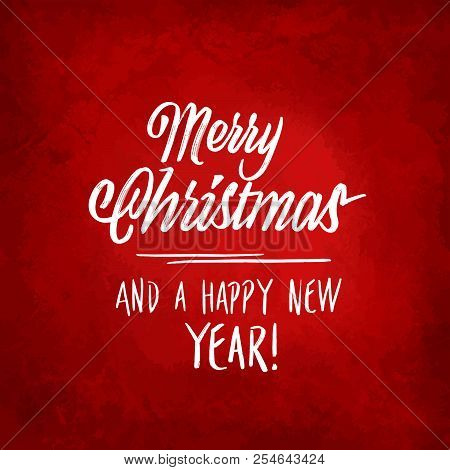 Merry Christmas And A Happy New Year Lettering On Red Background. Hand Drawn Calligrphic Vector Sket