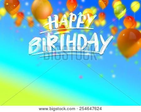Happy Birthday Greeting Card. Hand Drawn Lettering On 3d Background Rendering.