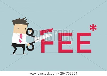Businessman With Scissors Fee Letter Vector Illustration. Reduce Fee Business Concept.