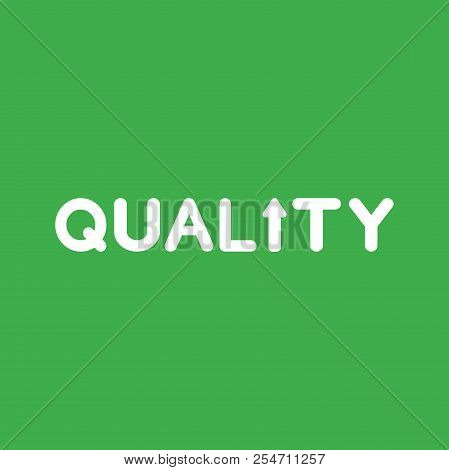 Flat Vector Icon Concept Of Quality Word With Arrow Moving Up On Green Background.