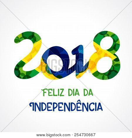Feliz Dia Da Independencia Do Brasil 2018 Banner. Translate: Happy Independence Day Of Brazil, Vecto