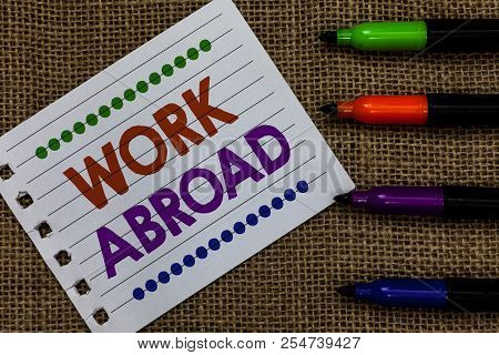 Handwriting Text Writing Work Abroad. Concept Meaning Immersed In A Foreign Work Environment Job Ove