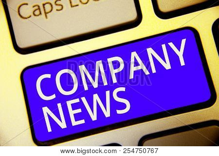 Conceptual Hand Writing Showing Company News. Business Photo Showcasing Latest Information And Happe