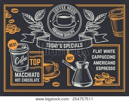 Coffee Menu. Vintage Hand Drawn Coffeeshop Flyer. Cappuccino And Hot Chocolate Vector Poster. Coffee