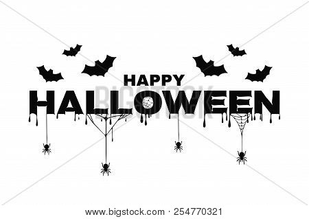 Happy Halloween Background With Text, Bats, Spider Web And Blood. Halloween Background For Poster, B