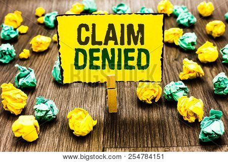 Writing Note Showing Claim Denied. Business Photo Showcasing Requested Reimbursement Payment For Bil