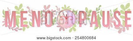 Concept of menopause in the form of clock with female genital organs and big text poster